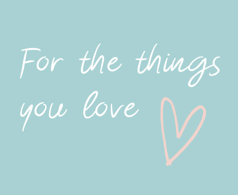 For the things you love